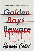 Golden Boys Beware: A Novel