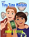 Tiny Time Machine by John E. Stith
