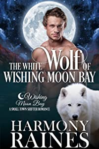 The White Wolf of Wishing Moon Bay (The Bond of Brothers #1)