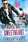 Ride Me Sweetheart (Sweetheart, Colorado)