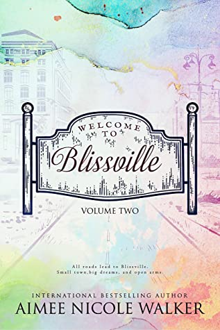 Welcome to Blissville - Volume Two (Curl Up & Dye #6-6.5; Road to Blissville #3-7)