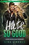 Hate So Good: A High School Bully Romance (The Hate Series Book 2)