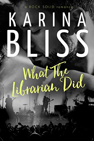 What The Librarian Did (a ROCK SOLID romance)