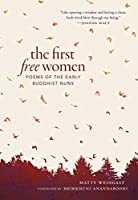 The First Free Women: Poems of the Early Buddhist nuns