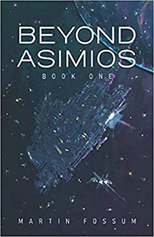 Beyond Asimios by Martin Fossum
