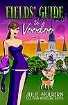 Fields' Guide to Voodoo (Poppy Fields Adventures #3)