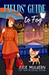 Fields' Guide to Fog (Poppy Fields Adventures #4)