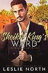 The Sheikh King's Ward (Halabi Sheikhs #1)