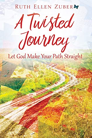 A Twisted Journey: Let God Make Your Path Straight