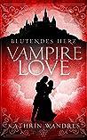 Vampire Love: Blutendes Herz