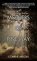 Mothers of Pine Way (Pine Valley, #2)