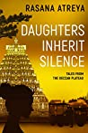 Daughters Inherit Silence (Tales from the Deccan Plateau)