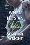 When He's an Alpha (The Olympus Pride, #2)