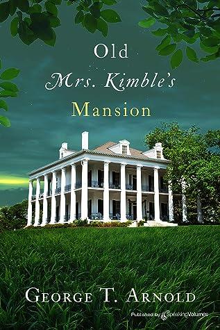 Old Mrs. Kimble's Mansion