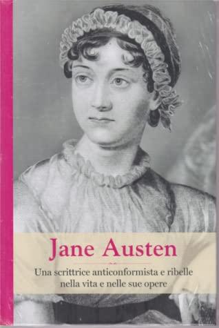 Jane Austen. Una scrittrice anticonformista e ribelle nella v... by Ofelia Ott