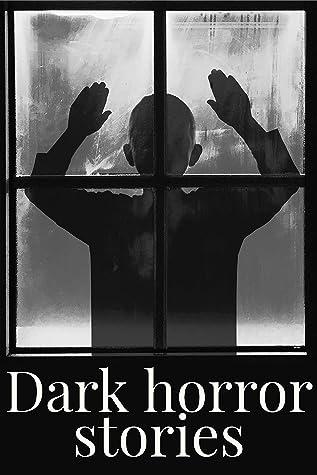 Dark horror stories: Best Horror, Crime, Suspense, Romantic, Thriller and Mystery Short Stories, ghosts and spirits, supernatural horror, and Dark Horror Murder Mystery.