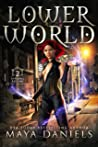 Lower World: A Snarky Urban Fantasy, Paranormal Romance series (Infernal Regions for the Unprepared Book 2)