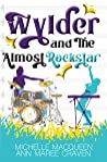 Wylder and the Almost Rockstar (Reluctant Rockstars, #2)