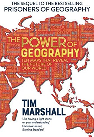 The Power of Geography : Ten Maps That Reveal the Future of Our World