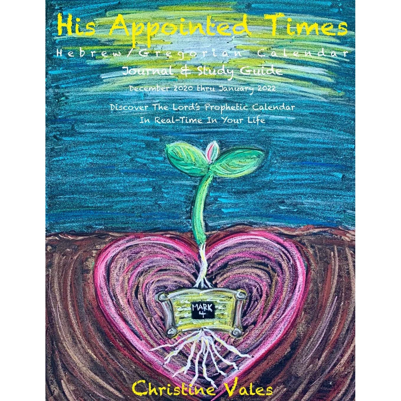Gregorian Calendar 2022.His Appointed Times Hebrew Gregorian Calendar Journal Study Guide Dec 2020 Jan 2022 By Christine Vales