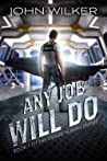 Any Job Will Do by John  Wilker