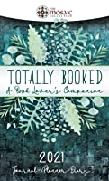 Totally Booked: A Book Lover's Companion