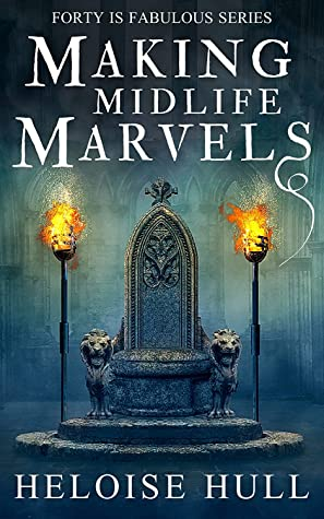 Making Midlife Marvels: A Paranormal Women's Fiction Novel