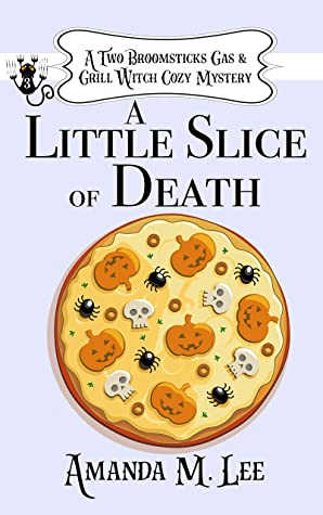 A Little Slice of Death (Two Broomsticks Gas & Grill Witch #3)