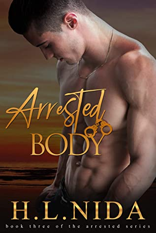 Arrested Body: book three of the Arrested series