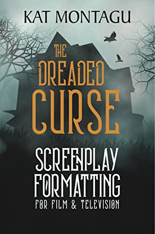 The Dreaded Curse: Screenplay Formatting for Film & TV