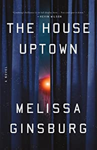 The House Uptown: A Novel