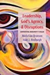 Leadership, God's Agency, and Disruptions: Confronting Modernity's Wager