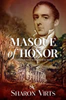 Masque of Honor: A Historical Novel of the American South