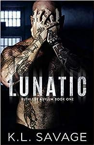 Lunatic (Ruthless Asylum, #1)