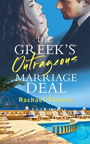 The Greek's Outrageous Marriage Deal by Rachael Thomas