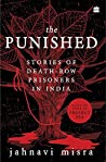 The Punished: Stories of Death-Row Prisoners in India