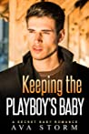 Keeping the Playboy's Baby