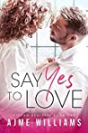 Say Yes to Love (Strong Brothers Book 1)