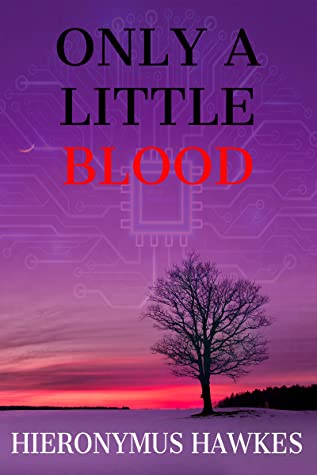 Only a Little Blood by Hieronymus Hawkes