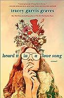 Heard It in a Love Song: A Novel