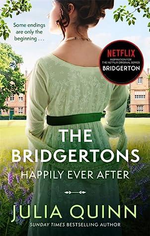 The Bridgertons: Happily Ever After (Bridgertons, #1.5-8.5; 8.6)