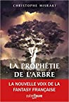 La Prophétie de l'arbre by Christophe Misraki