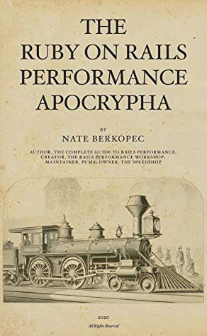 The Ruby on Rails Performance Apocrypha