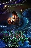 Dark Consort (The Dark Dreamer Trilogy, #2)