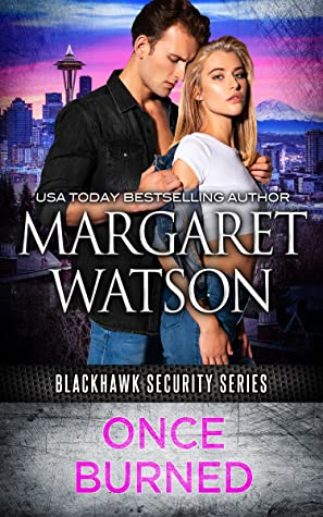 Once Burned (Blackhawk Security, #2)