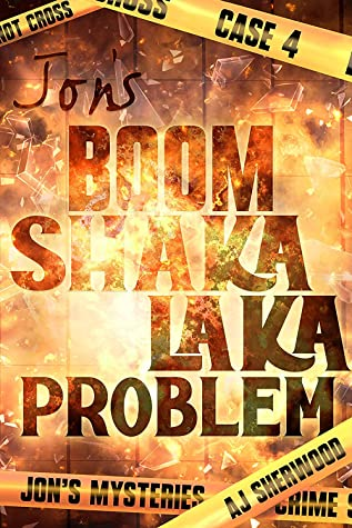 Jon's Boom Shaka Laka Problem (Jon's Mysteries, #4)