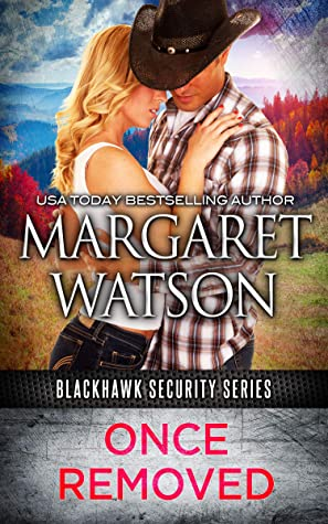 Once Removed (Blackhawk Security, #1)