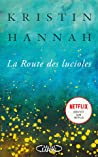 La route des lucioles by Kristin Hannah