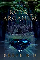 Royal Arcanum (The Arcanum Revelation, #0.1)