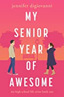 My Senior Year of Awesome (My High School Life, #1)